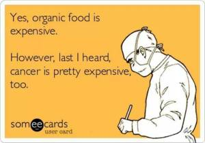 Expensive Cancer or Organic Food